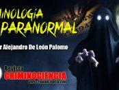 Criminologías Especializadas o Específicas. Criminología Paranormal.